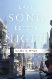 Last Song Before Night ebook by Ilana C. Myer
