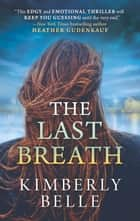 The Last Breath - A Novel ebook by Kimberly Belle