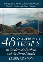 48 Dog-Friendly Trails ebook by Debbi Preston