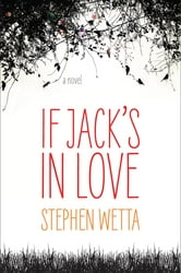 If Jack's in Love ebook by Stephen Wetta