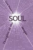 Thoughts of the Soul ebook by Morgan