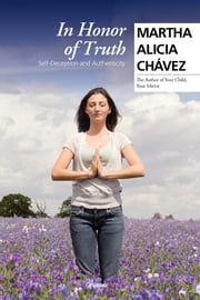 In honor of truth - Self-Deception and Authenticity ebook by Martha Alicia Chávez