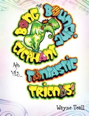 Bong the Bouncing Elephant and His Fantastic Friends ebook by Wayne Teall