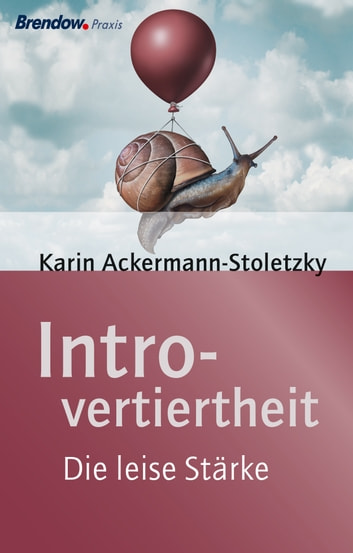 Introvertiertheit - Die leise Stärke ebook by Karin Ackermann-Stoletzky