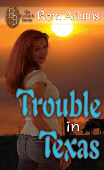 Trouble in Texas ebook by Roni  Adams