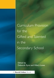 Curriculum Provision for the Gifted and Talented in the Secondary School ebook by
