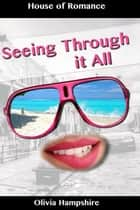 Seeing Through it All ebook by Olivia Hampshire