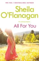 All For You - An irresistible summer read by the #1 bestselling author! ebook by Sheila O'Flanagan