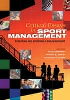 Critical Essays in Sport Management - Exploring and Achieving a Paradigm Shift ebook by Andy Gillentine, Robert Baker, Jacquelyn Cuneen