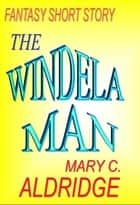 The Windela Man eBook by Mary C. Aldridge