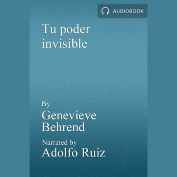 Tu poder invisible audiobook by Genevieve Behrend