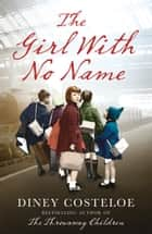 The Girl With No Name ebook by