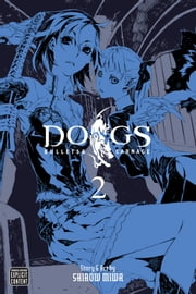 Dogs, Vol. 2 - Bullets & Carnage ebook by Shirow Miwa