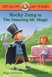Rocky Zang in The Amazing Mr. Magic ebook by Megan McDonald,Erwin Madrid