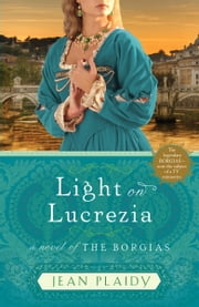 Light on Lucrezia - A Novel of the Borgias ebook by Jean Plaidy