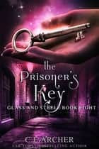 The Prisoner's Key 電子書 by C.J. Archer
