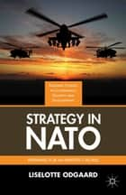 Strategy in NATO - Preparing for an Imperfect World ebook by Liselotte Odgaard