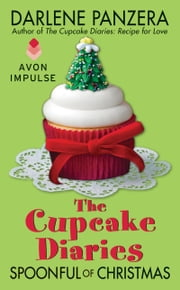The Cupcake Diaries: Spoonful of Christmas ebook by Darlene Panzera