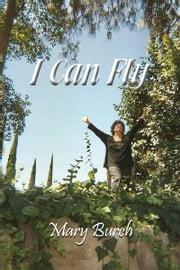I Can Fly ebook by Mary Burch