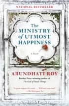 The Ministry of Utmost Happiness - A novel ekitaplar by Arundhati Roy