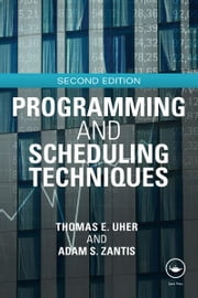 Programming and Scheduling Techniques ebook by Thomas Uher, Adam S. Zantis