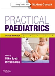 Practical Paediatrics - With STUDENT CONSULT Online Access ebook by Michael South,David Isaacs