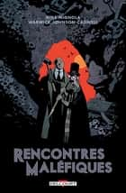 Rencontres Maléfiques eBook by Mike Mignola, Warwick Johnson-cadwell