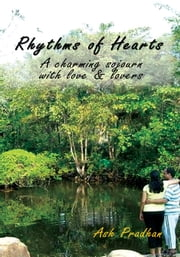 Rhythms of Hearts - A charming sojourn with love & lovers ebook by Ash Pradhan