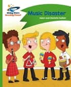 Reading Planet - Music Disaster - Green: Comet Street Kids ebook by Hodder Education