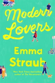 Modern Lovers ebook by Emma Straub