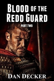 Blood of the Redd Guard - Part Two ebook by Dan Decker