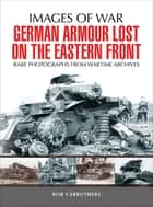 German Armour Lost on the Eastern Front ebook by Bob Carruthers