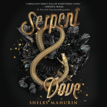 Serpent & Dove audiobook by Shelby Mahurin