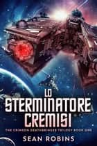 Lo Sterminatore Cremisi ebook by Sean Robins