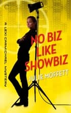 No Biz Like Showbiz: A Lexi Carmichael Mystery, Book Four 電子書籍 by Julie Moffett