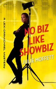 No Biz Like Showbiz: A Lexi Carmichael Mystery, Book Four ebook by Julie Moffett