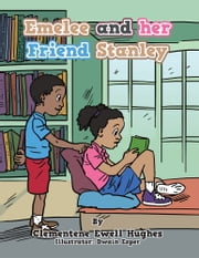Emelee and Her Friend Stanley ebook by Clementene Ewell Hughes