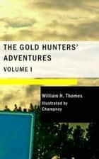 The Gold Hunter's Adventures eBook by William H. Thomes