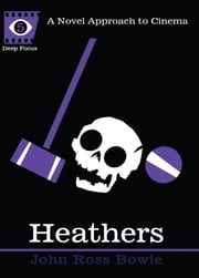 Heathers ebook by John Ross Bowie,Sean Howe