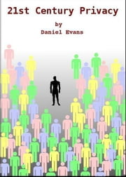 21st Century Privacy ebook by Daniel Evans