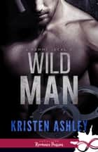 Wild Man - L'homme idéal, T2 ekitaplar by Lola Rucher, Ashley Kristen
