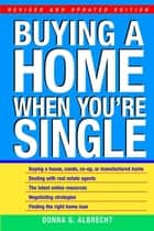 Buying a Home When You're Single ebook by Donna G. Albrecht