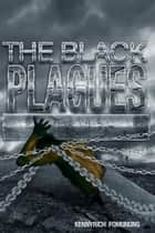 The Black Plagues ebook by Kenny S. Rich