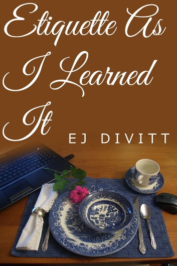 Etiquette As I Learned It ebook by EJ Divitt