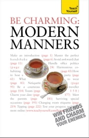 Be Charming: Modern Manners: Teach Yourself ebook by Edward Cyster,Francesca Young