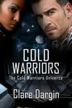Cold Warriors ebook by Clare Dargin