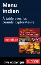 Menu indien - À table avec les Grands Explorateurs ebook by Ugo Monticone, Julie Corbeil