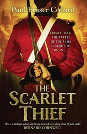 The Scarlet Thief - The first in the gripping historical adventure series introducing a roguish hero ebook by Paul Fraser Collard