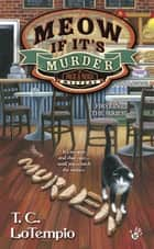 Meow If It's Murder 電子書籍 by T.C. LoTempio