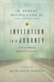 Invitation to a Journey - A Road Map for Spiritual Formation ebook by M. Robert Mulholland Jr.,Ruth Haley Barton
